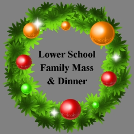 Lower School Family Mass & Dinner Dec. 13